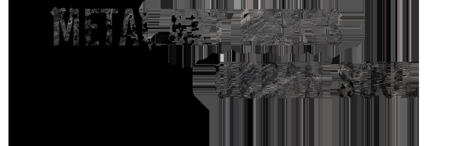 Metal Arts meets urban soul Schriftzug